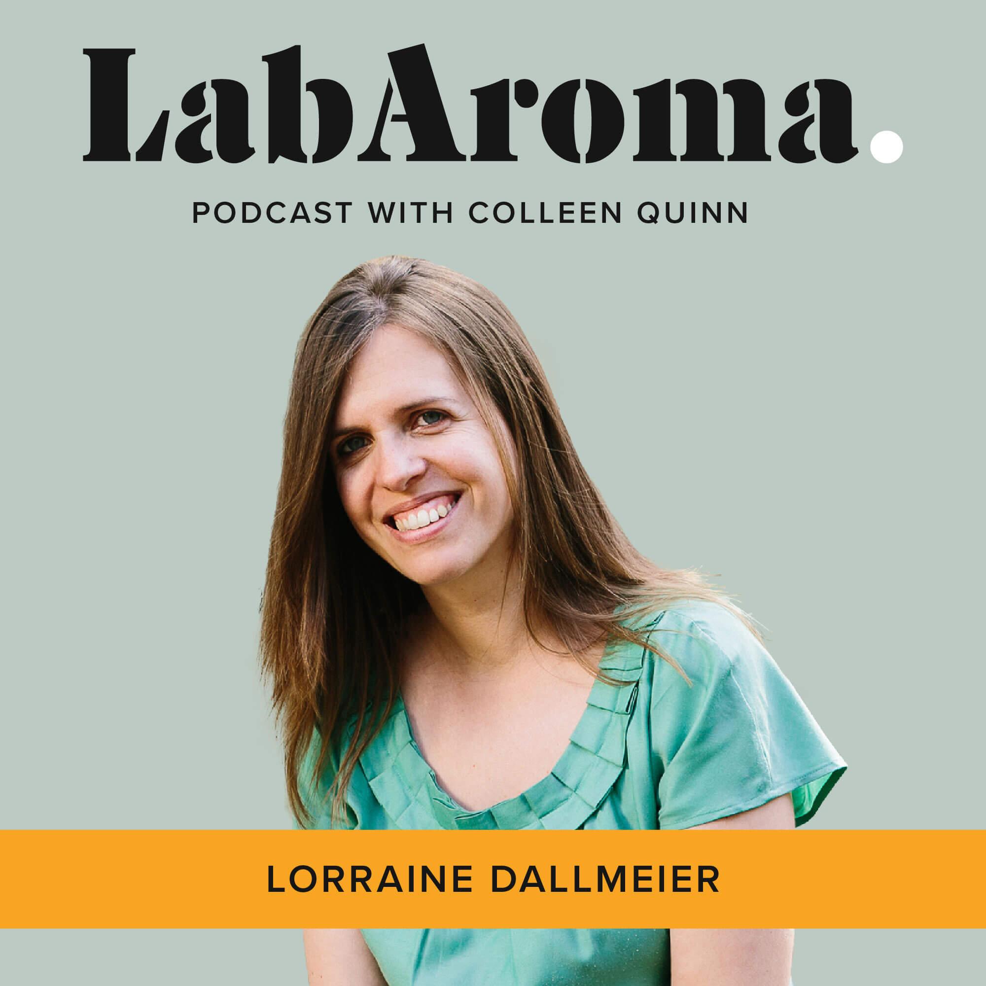 Lab Aroma Podcast - Lorraine Dallmeier